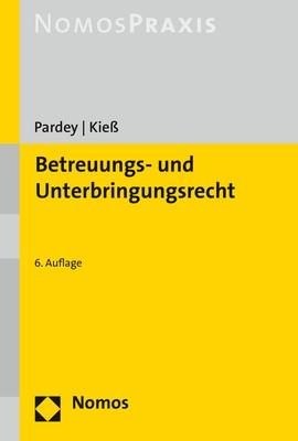 Betreuungs- und Unterbringungsrecht | Pardey / Kieß | 6. Auflage, 2018 | Buch (Cover)