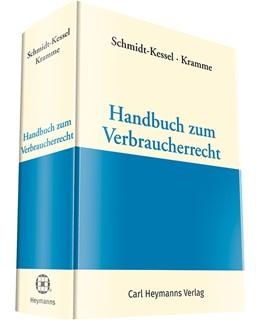 Abbildung von Schmidt-Kessel / Kramme | Handbuch zum Verbraucherrecht | 1. Auflage | 2020 | beck-shop.de