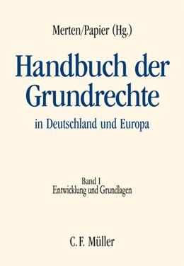 Abbildung von Merten / Papier (Hrsg.) | Handbuch der Grundrechte in Deutschland und Europa, Band I: Entwicklung und Grundlagen | 2004