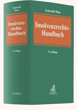 Abbildung von Gottwald / Haas | Insolvenzrechts-Handbuch | 6. Auflage | 2020 | beck-shop.de