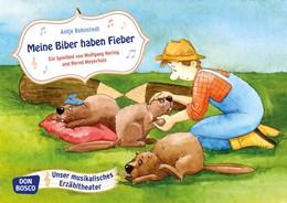 Abbildung von Hering / Meyerholz   Meine Biber haben Fieber. Kamishibai Bildkartenset.   1. Auflage   2017   beck-shop.de