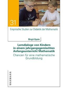 Abbildung von Gysin | Lerndialoge von Kindern in einem jahrgangsgemischten Anfangsunterricht Mathematik | 1. Auflage | 2018 | beck-shop.de