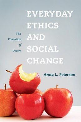 Abbildung von Peterson   Everyday Ethics and Social Change   2009   The Education of Desire