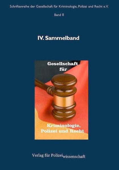 Abbildung von Gesellschaft für Kriminologie   Gesellschaft für Kriminologie, Polizei und Recht. IV. Sammelband   1. Auflage   2018