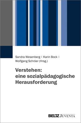 Abbildung von Wesenberg / Bock / Schröer   Verstehen: eine sozialpädagogische Herausforderung   2018
