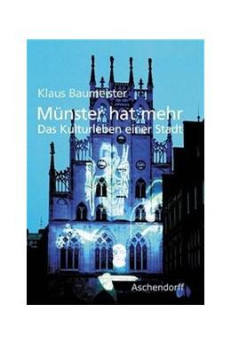 Abbildung von Baumeister | Münster hat mehr | 2003 | Das Kulturleben einer Stadt