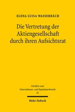 Abbildung von Wasserbäch | Die Vertretung der Aktiengesellschaft durch ihren Aufsichtsrat | 1. Auflage | 2018 | beck-shop.de