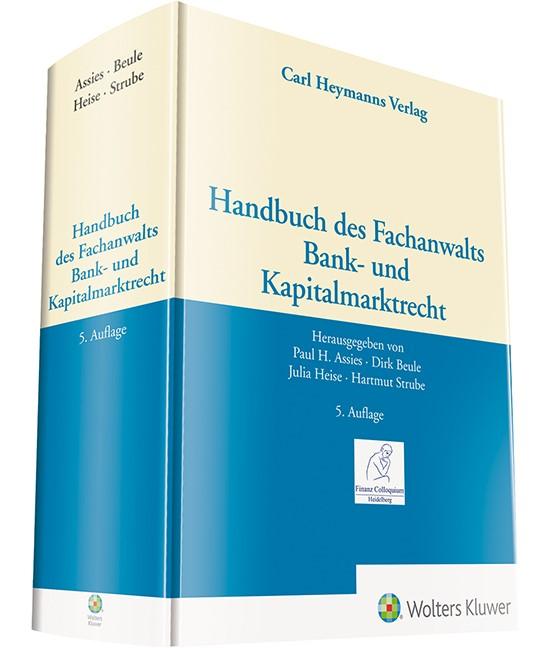 Handbuch des Fachanwalts Bank- und Kapitalmarktrecht | Assies / Beule / Heise / Strube (Hrsg.) | 5. Auflage, 2018 | Buch (Cover)