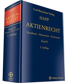 Abbildung von Happ (Hrsg.) | Aktienrecht Band II | 5. Auflage | 2019 | Handbuch - Mustertexte - Komme...
