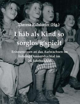 Abbildung von Ruhdorfer / Höpflinger | I hab als Kind so sorglos g'spielt | 1. Auflage | | beck-shop.de