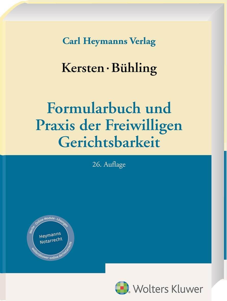 Formularbuch und Praxis der Freiwilligen Gerichtsbarkeit | Kersten / Bühling (Hrsg.) | 26. Auflage, 2018 (Cover)