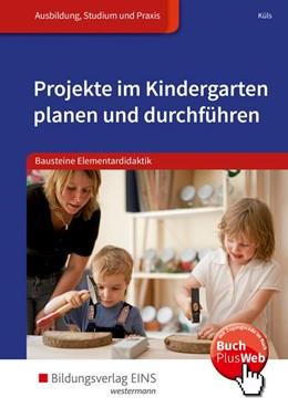 Abbildung von Küls | Projekte im Kindergarten planen und durchführen. Schülerband | 2. Auflage | 2018 | beck-shop.de