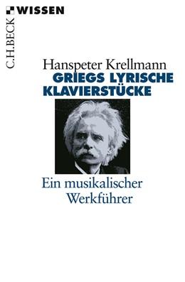 Abbildung von Krellmann, Hanspeter | Griegs lyrische Klavierstücke | 2008 | Ein musikalischer Werkführer | 2216
