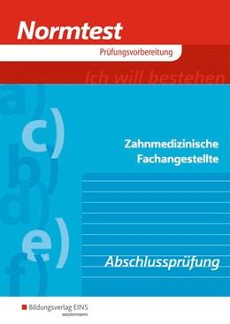 Abbildung von Dichta / Eißel | Normtest Zahnmedizinische Fachangestellte. Arbeitsheft | 21. Auflage | 2018 | beck-shop.de