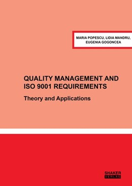 Abbildung von Popescu / Mandru / Gogoncea | Quality Management and ISO 9001 Requirements | 2018 | Theory and Applications