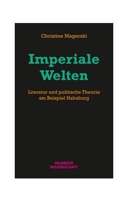 Abbildung von Magerski   Imperiale Welten   1. Auflage   2018   beck-shop.de