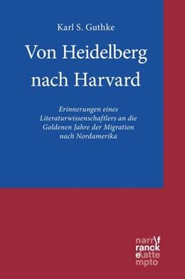 Abbildung von Guthke | Von Heidelberg nach Harvard | 1. Auflage | 2018 | beck-shop.de