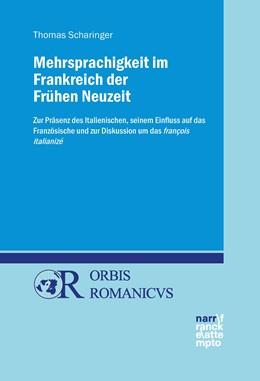 Abbildung von Scharinger | Mehrsprachigkeit im Frankreich der Frühen Neuzeit | 2018 | Zur Präsenz des Italienischen,...