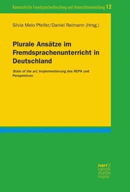 Abbildung von Melo-Pfeifer / Reimann | Plurale Ansätze im Fremdsprachenunterricht in Deutschland | 2018 | State of the art, Implementier...