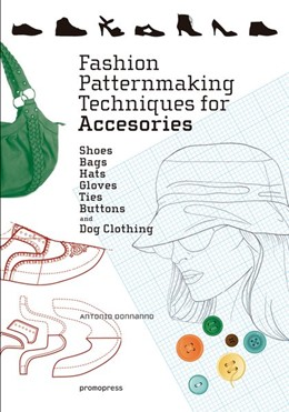 Abbildung von Donnanno | Fashion Patternmaking Techniques For Accessories | 2019 | Shoes, Bags, Hats, Gloves, Tie...