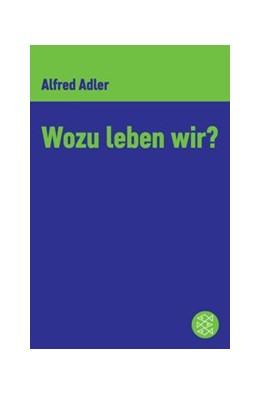 Abbildung von Adler | Wozu leben wir ? | 1. Auflage | 2018