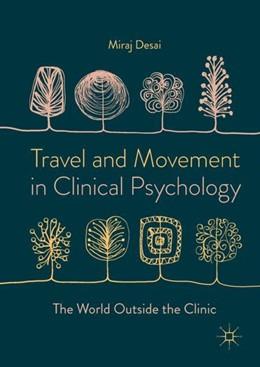 Abbildung von Desai   Travel and Movement in Clinical Psychology   1. Auflage   2018   beck-shop.de