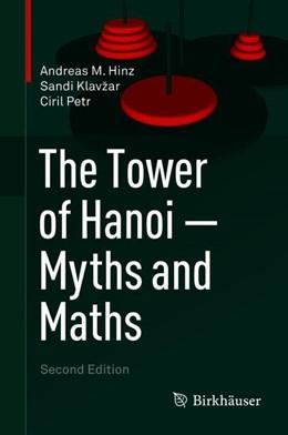Abbildung von Hinz / Klavzar / Petr | The Tower of Hanoi - Myths and Maths | 2nd ed. 2018 | 2018