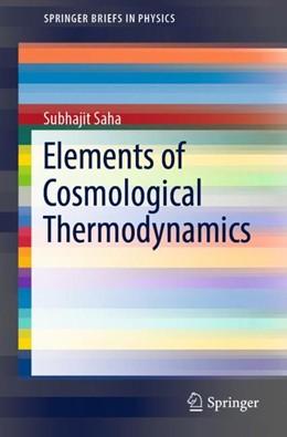 Abbildung von Saha | Elements of Cosmological Thermodynamics | 1. Auflage | 2019 | beck-shop.de