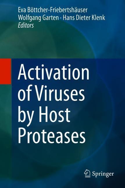 Abbildung von Böttcher-Friebertshäuser / Garten / Klenk | Activation of Viruses by Host Proteases | 2018