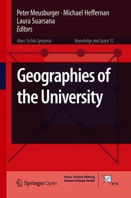 Abbildung von Meusburger / Heffernan | Geographies of the University | 1. Auflage | 2018 | beck-shop.de