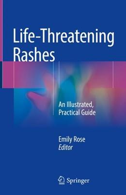 Abbildung von Rose | Life-Threatening Rashes | 1. Auflage | 2018 | beck-shop.de
