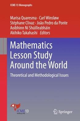 Abbildung von Quaresma / Winsløw | Mathematics Lesson Study around the World | 1. Auflage | 2018 | beck-shop.de