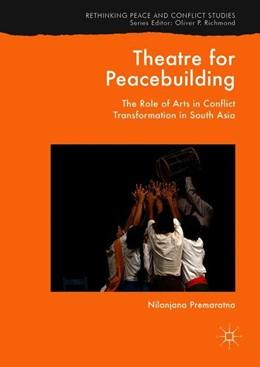 Abbildung von Premaratna   Theatre for Peacebuilding   1. Auflage   2018   beck-shop.de