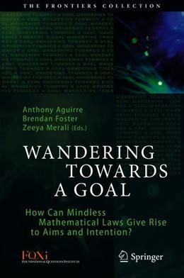 Abbildung von Aguirre / Foster / Merali | Wandering Towards a Goal | 2018 | How Can Mindless Mathematical ...