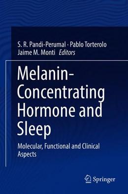 Abbildung von Pandi-Perumal / Torterolo | Melanin-Concentrating Hormone and Sleep | 1. Auflage | 2018 | beck-shop.de
