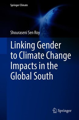 Abbildung von Sen Roy | Linking Gender to Climate Change Impacts in the Global South | 1. Auflage | 2018 | beck-shop.de