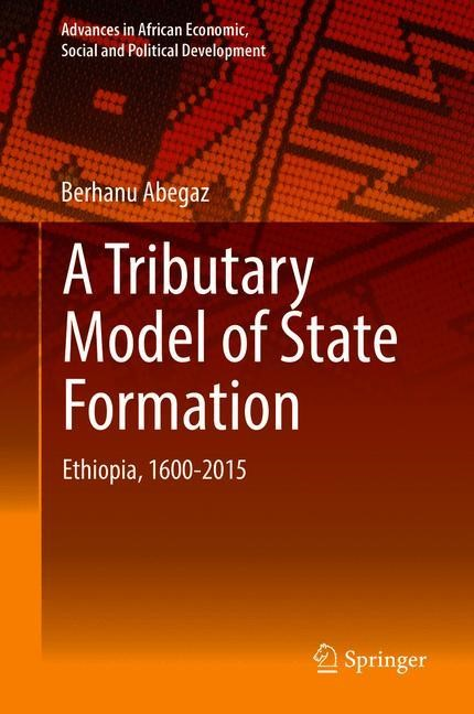 A Tributary Model of State Formation | Abegaz, 2018 | Buch (Cover)