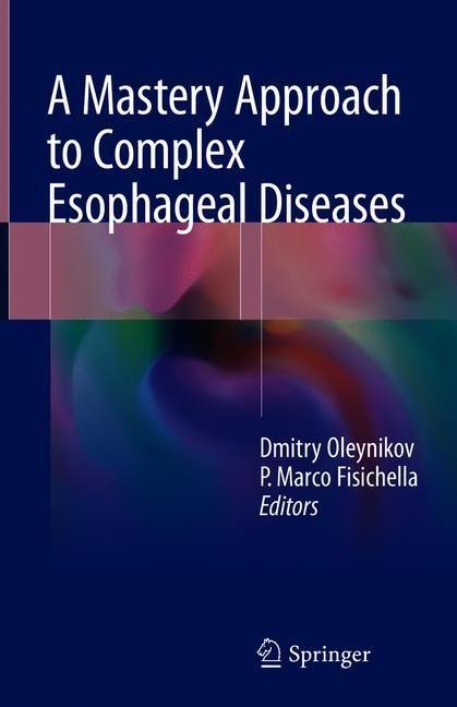 A Mastery Approach to Complex Esophageal Diseases | Oleynikov / Fisichella, 2018 | Buch (Cover)