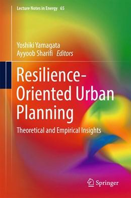 Abbildung von Yamagata / Sharifi   Resilience-Oriented Urban Planning   2018   Theoretical and Empirical Insi...