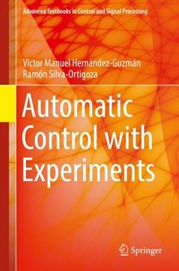 Abbildung von Hernández-Guzmán / Silva-Ortigoza | Automatic Control with Experiments | 1. Auflage | 2018 | beck-shop.de