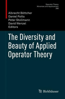 Abbildung von Böttcher / Potts / Stollmann / Wenzel | The Diversity and Beauty of Applied Operator Theory | 2018