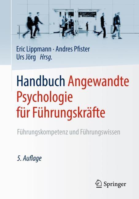 Handbuch Angewandte Psychologie für Führungskräfte | Lippmann / Pfister / Jörg | 5., vollständig überarbeitete Auflage, 2018 | Buch (Cover)