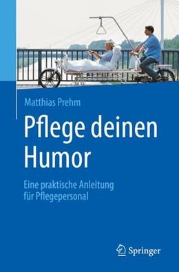 Abbildung von Prehm   Pflege deinen Humor   1. Aufl. 2018   2018   Eine praktische Anleitung für ...