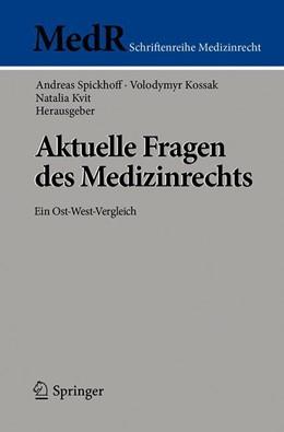 Abbildung von Spickhoff / Kossak | Aktuelle Fragen des Medizinrechts | 1. Auflage | 2018 | beck-shop.de