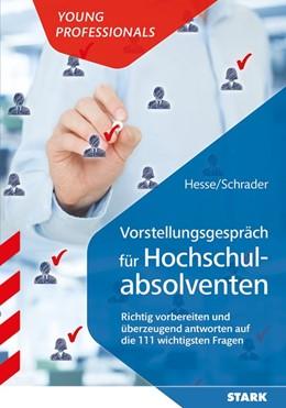 Abbildung von Hesse / Schrader | Vorstellungsgespräch für Hochschulabsolventen | 2018 | Richtig vorbereiten und überze...