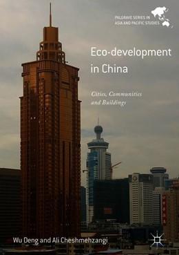 Abbildung von Deng / Cheshmehzangi   Eco-development in China   1. Auflage   2018   beck-shop.de