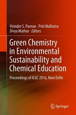 Abbildung von Parmar / Malhotra | Green Chemistry in Environmental Sustainability and Chemical Education | 1. Auflage | 2018 | beck-shop.de