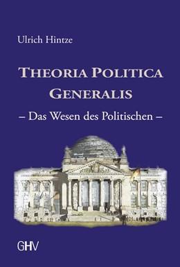 Abbildung von Hintze   Theoria Politica Generalis   2018   Das Wesen des Politischen