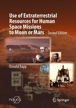 Abbildung von Rapp | Use of Extraterrestrial Resources for Human Space Missions to Moon or Mars | 2. Auflage | 2018 | beck-shop.de