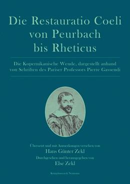 Abbildung von Zekl | Die Restauratio Coeli von Peurbach bis Rheticus | 2018 | Die Kopernikanische Wende, dar...